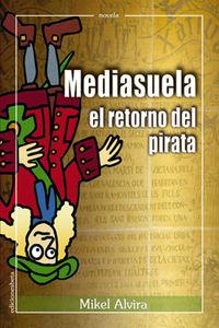 Mediasuela, el retorno del pirata