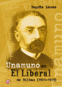 Unamuno en el liberal de bilbao 1901-1919