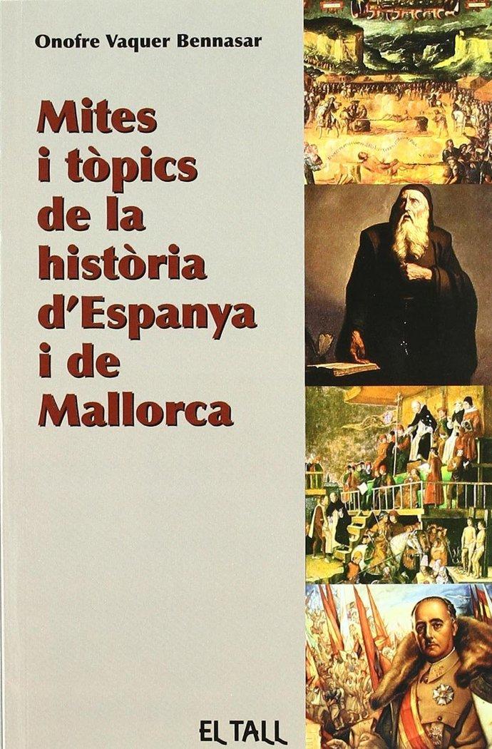 Mites i topics de la historia d'espanya i de mallorca