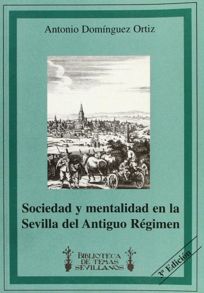 Sociedad y mentalidad en la sevilla del antiguo regimen