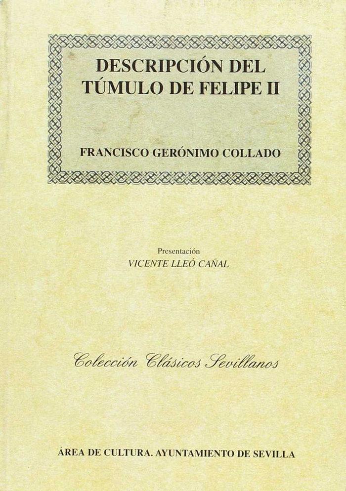 Descripcion del tumulo y relacion de las exequias que hizo l