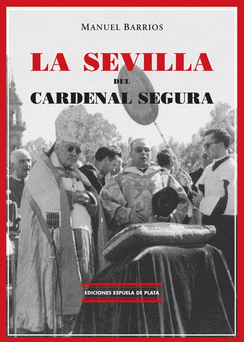 Sevilla del cardenal segura