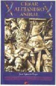 Cesar alejandro anibal genios militares de la antiguedad