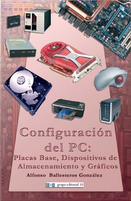 Configuracion del pc: placas base, dispositivos de almacenam