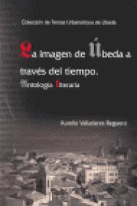 Imagen de ubeda a traves del tiempo antologia literaria