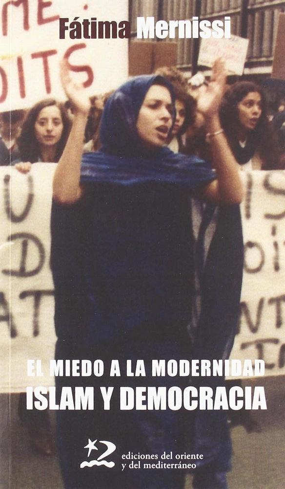 Miedo a la modernidad islam y democracia 2ªed