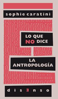 Lo que no dice la antropologia