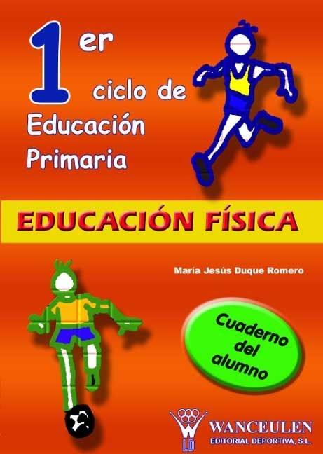 Educacion fisica, educacion primaria, 1 ciclo. cuaderno