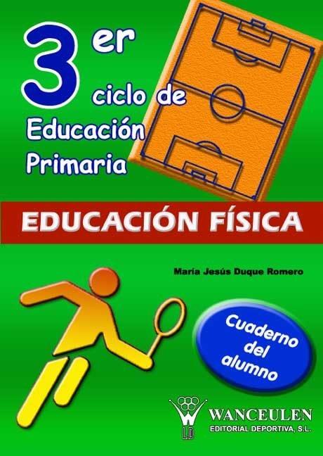 Educacion fisica, educacion primaria, 3 ciclo. cuaderno