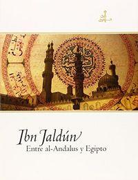 Jaldun entre al-andalus y egipto
