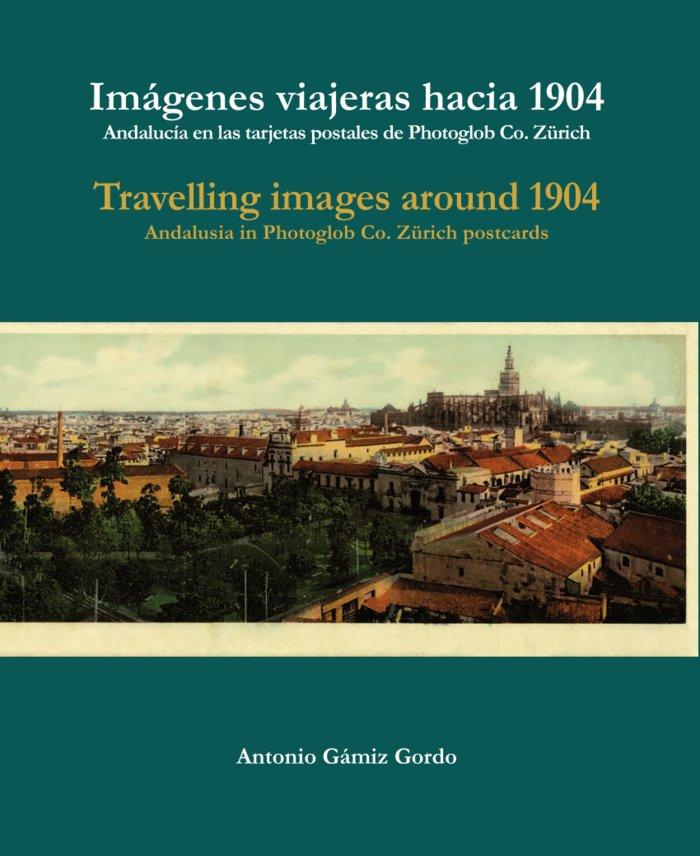 Imagenes viajeras hacia 1904 travelling images around 1904