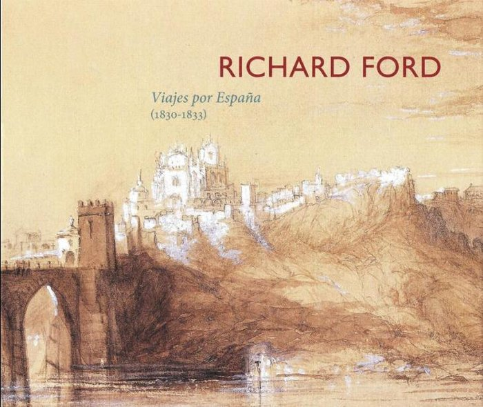 Richard ford. viajes por españa (1830-1833)