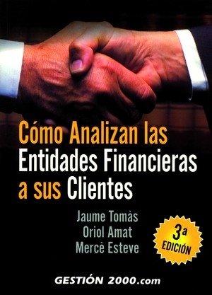 Como analizan entidades financieras clie