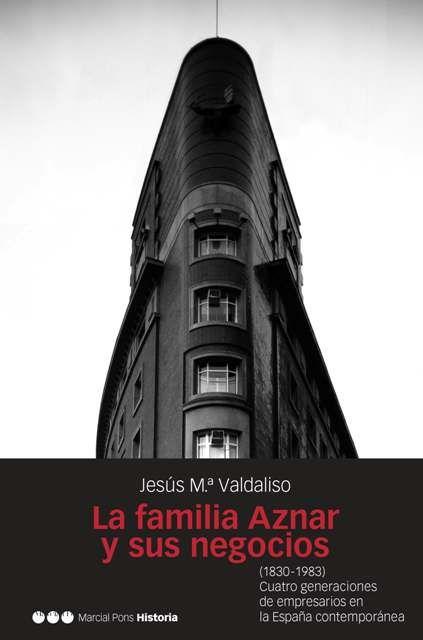 Familia aznar y sus negocios, la