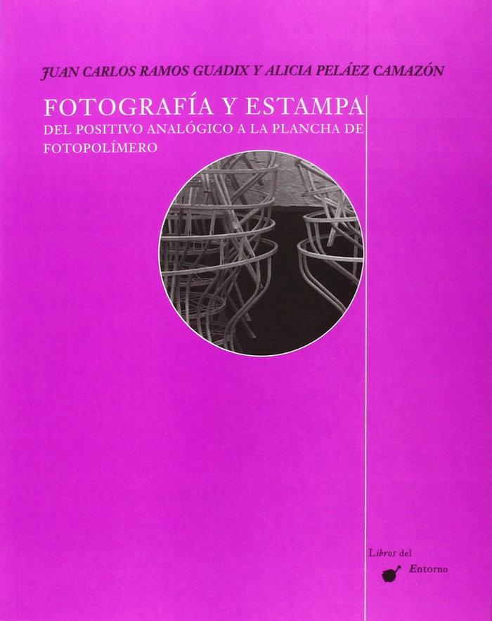 Fotografia y estampa. del positivo analogico a la plancha de