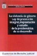 La violencia de genero: ley de proteccion integral, implanta
