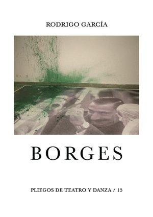 Borges (pliegos de teatro y danza, 15)