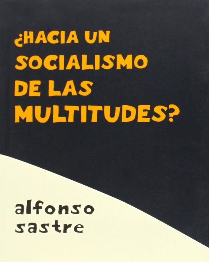 Hacia un socialismo de las multitudes?