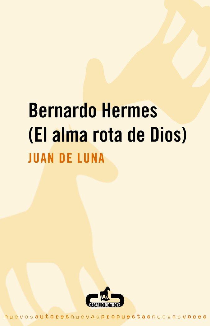 Bernardo hermes el alma rota de dios
