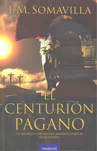 Centurion pagano,el
