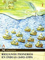 Riojanos pioneros en indias (1492-1599)