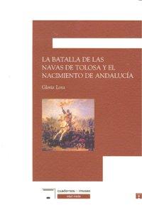 Batalla navas de tolosa y el nacimiento andalucia,la