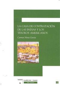 Casa de contratacion de las indias y los tesoros americanos
