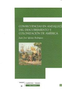 Consecuencias andalucia descubrimiento y colonizacion americ