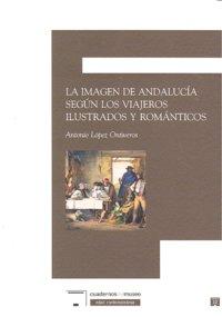 Imagen andalucia segun viajeros ilustrados y romanticos