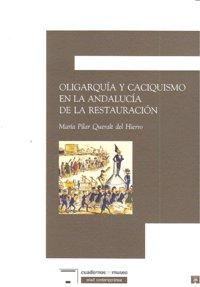 Oligarquia y caciquismo en la andalucia de la restauracion