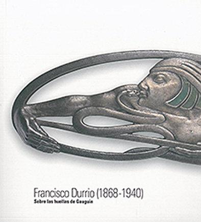 Francisco durrio (1868-1940): sobre las huellas de gauguin (