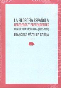 Filosofia española herederos y pretendientes,la
