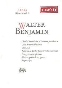 Walter benjamin o.c libro iv vol 1