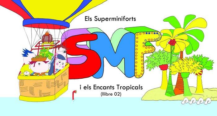 Els superminiforts i els encants tropicals