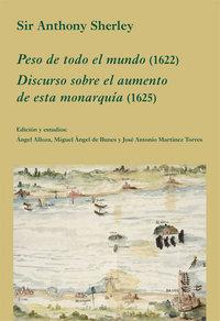 Peso de todo el mundo 1622 discurso sobre aumento de monarqu