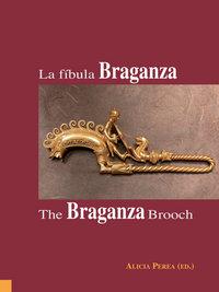 Fibula braganza/the braganza brooch,la