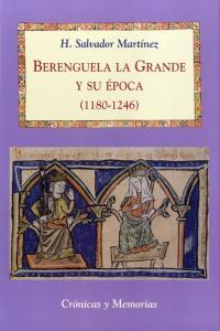 Berenguela la grande y su epoca 1180 1246