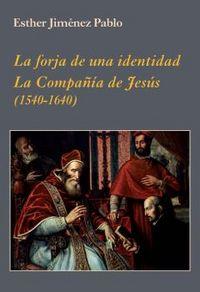 Forja de una identidad la compañia de jesus,la