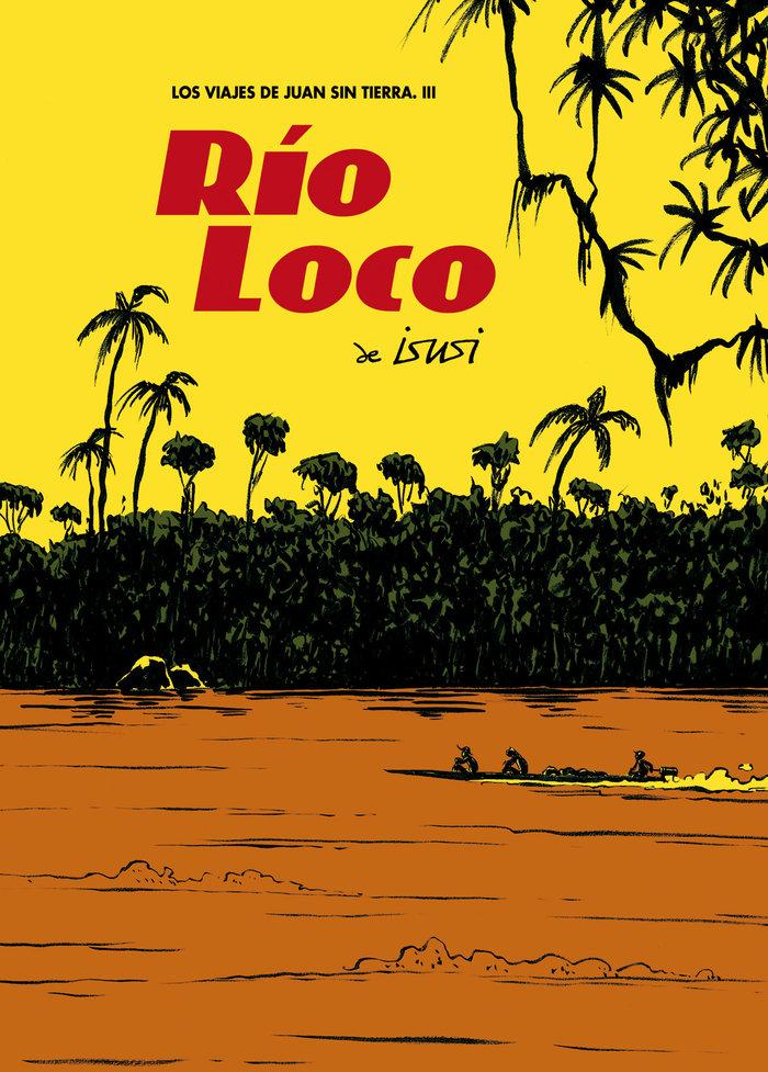 Rio loco 3 viajes de juan sin tierra