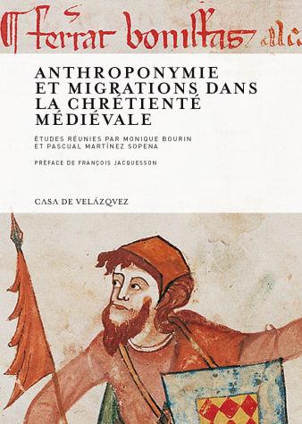 Anthroponymie et migrations dans la chretiente medievale