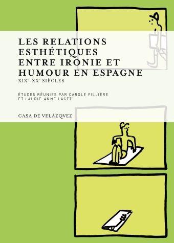 Les relations esthetiques entre ironie et humour en espagne