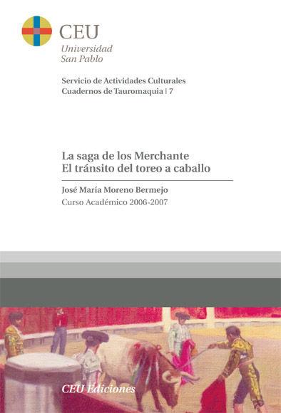 Saga de los merchante: el transito del toreo a caballo,la