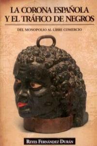 Corona espaÑola y el trafico de negros,la
