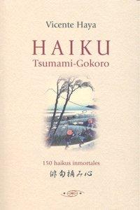 Haiku tsumami gokoro 150 haikus inmortales