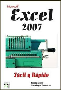 Excel 2007 facil y rapido