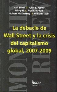 Debacle de wall street y crisis capitalismo global 2007-2009