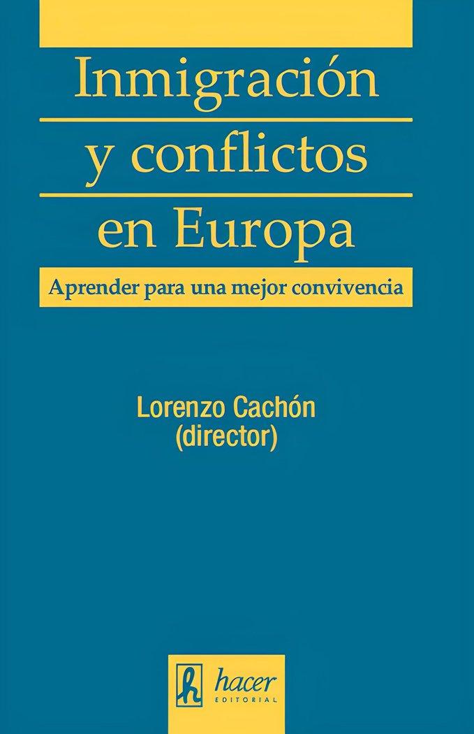 Inmigracion y conflictos en europa