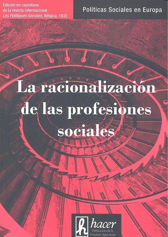Racionalizacion de las profesiones sociales,la
