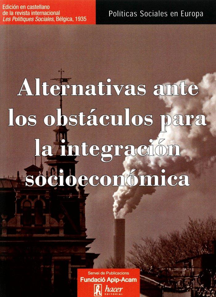 Alternativas ante los obstaculos para la integracion socioe