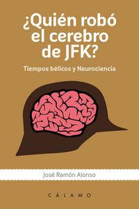 Quien robo el cerebro de jfk